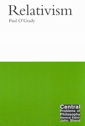 Relativism (Central Problems of Philosophy)