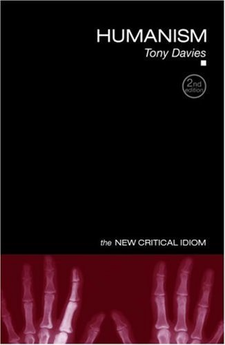 Humanism (The New Critical Idiom) by Tony Davies (2008-03-10), by Tony Davies;