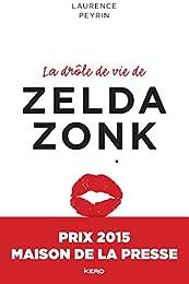 La drôle de vie de Zelda Zonk - Prix Maison de la Presse 2015