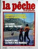 PECHE ET LES POISSONS (LA) N? 483 du 01-08-1985 sandres et perches sur les hauts fonds la carpe au mais allege sachez lire la table des maree