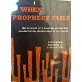 When prophecy fails:  A social and psychological study of a modern group that predicted the end of the worldby Leon Festinger