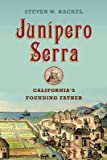 img - for [(Junipero Serra: California's Founding Father )] [Author: Steven Hackel] [Sep-2013] book / textbook / text book