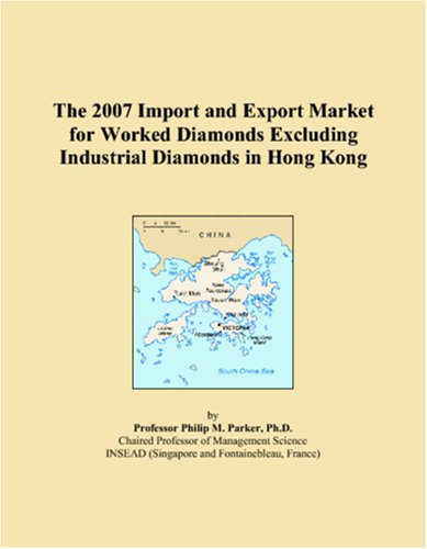 The 2007 Import and Export Market for Worked Diamonds Excluding Industrial Diamonds in Hong Kong
