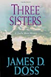 Three Sisters (Charlie Moon Mysteries) (0312364598) by Doss, James D.