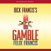 Dick Francis's Gamble | [Felix Francis]