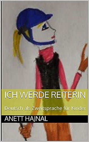 ICH WERDE REITERIN - Deutsch als Zweitsprache für Kinder