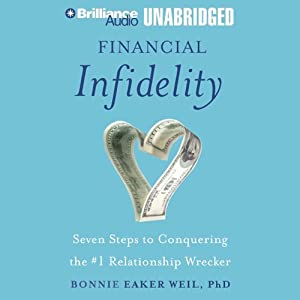 Financial Infidelity: Seven Steps to Conquering the #1 Relationship Wrecker | [Bonnie Eaker Weil]
