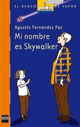 Amazon.com: Mi nombre es Skywalker (eBook-ePub) (Barco de Vapor