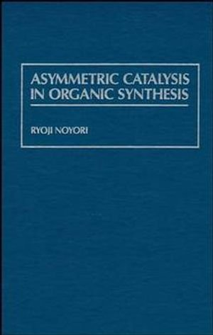 Asymmetric Catalysis In Organic Synthesis (Baker Lecture Series)