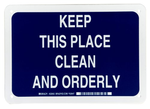 """Brady 22842 7"""" Height, 10"""" Width, B-401 Plastic, White On Blue Color Maintenance Sign, Legend """"Keep This Place Clean And Orderly"""""""