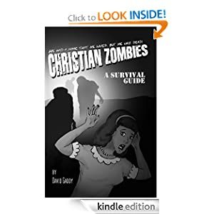 Christian Zombies: A Survival Guide