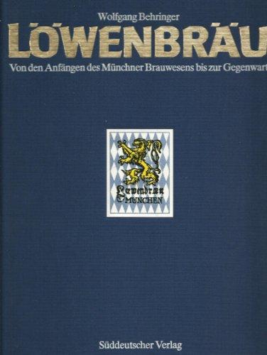 lowenbrau-von-den-anfangen-des-munchner-brauwesens-bis-zur-gegenwart