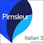 Italian Level 3 Lessons 21-25: Learn to Speak and Understand Italian with Pimsleur Language Programs |  Pimsleur