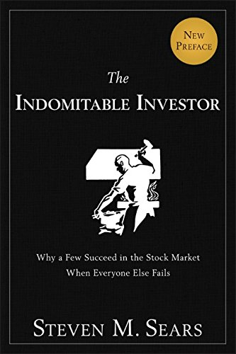 The Indomitable Investor: Why A Few Succeed In The Stock Market When Everyone Else Fails front-491795
