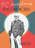 img - for P.G. Wodehouse: in his own words book / textbook / text book