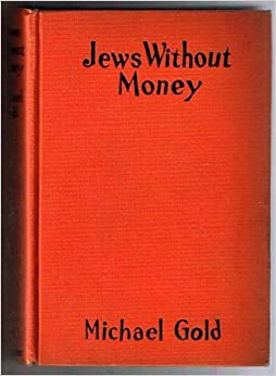 jews without money essay Complete summary of irwin granich's jews without money enotes plot summaries cover all the significant action of jews without money.