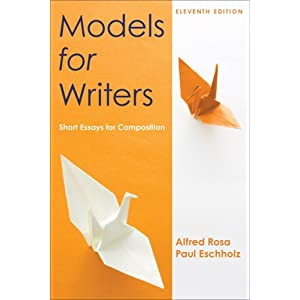 models for writers short essays for composition 12th edition Models for writers: short essays for composition 11th (eleventh) edition by rosa, alfred, eschholz, paul published by bedford/st martin's (2012) [aa] on amazoncom free shipping on.