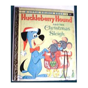 Huckleberry Hound and the Christmas Sleigh: A Little Golden Book, by Pat Cherr, C. W. Satterfield