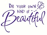 Wall Décor Plus More WDPM1191 Be Your Own Kind of Beautiful Decal Wall Vinyl Sticker, 22 x 15-Inch, Purple