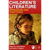 Children's Literature: Approaches and Territoriesby Dr Janet Maybin