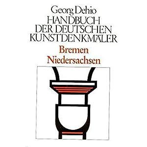 Handbuch der Deutschen Kunstdenkmäler, Bremen, Niedersachsen (Dehio - Handbuch der deutsc