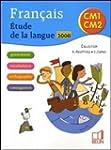 Francais CM1-CM2 : Etude de la langue