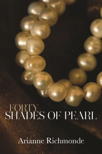 Forty Shades of Pearl (The Pearl Trilogy, Part 1)