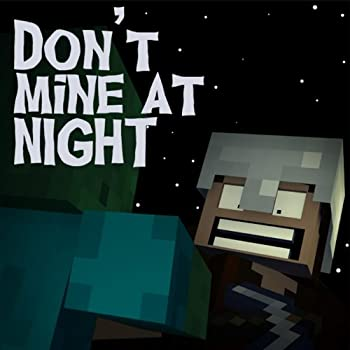 Don't Mine At Night - Minecraft Parody from BebopVox Productions