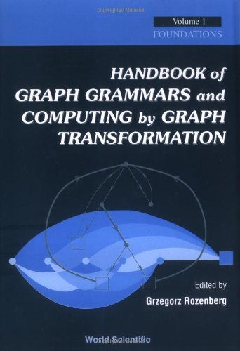 Handbook Of Graph Grammars And Computing By Graph Transformation (Vol 1)