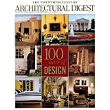 Architectural Digest: 100 Years of Design, April 1999 (Single Issue Magazine) ~ Editors of...