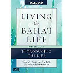 Living the Baha'i Life Talks, Part 1 of 9: Introducing the Life
