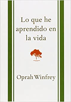 Lo que he aprendido en la vida (What I Know For Sure) (Spanish Edition