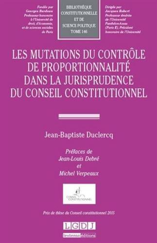 Mutations du contrôle de proportionnalité dans la jurisprudence du conseil constitutionnel : Tome 14