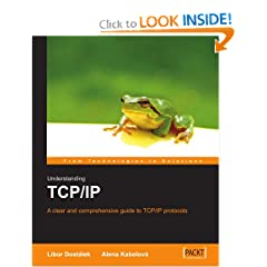 Understanding TCP/IP: A clear and comprehensive guide to TCP/IP protocols