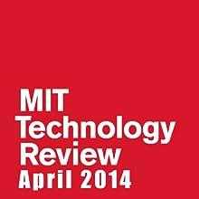 Audible Technology Review, April 2014 (English) Périodique Auteur(s) : Technology Review Narrateur(s) : Todd Mundt