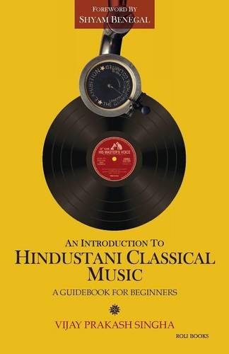 an-introduction-to-hindustani-classical-music-a-guidebook-for-beginners