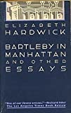 Bartleby in Manhattan and Other Essays (0394723740) by Hardwick, Elizabeth