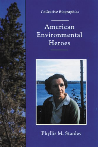 American Environmental Heroes (Collective Biographies)