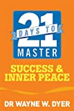 img - for 21 Days to Master Success and Inner Peace book / textbook / text book