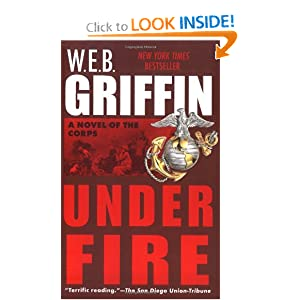 Under Fire (Corps) W. E. B. Griffin