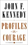 Profiles in Courage (Harper Perennial Modern Classics)