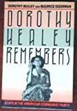 Dorothy Healey Remembers: A Life in the American Communist Party (0195038193) by Healey, Dorothy