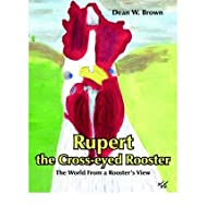 [RUPERT THE CROSS-EYED ROOSTER BY BROWN, DEAN W.(AUTHOR)]PAPERBACK