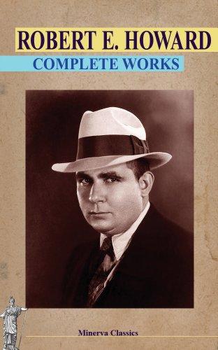 Complete Works of Robert E. Howard PDF