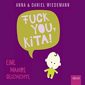 Fuck you, Kita! Hörbuch
