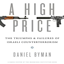 A High Price: The Triumphs and Failures of Israeli Counterterrorism  (       UNABRIDGED) by Daniel Byman Narrated by Luke Truan