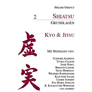 Shiatsu Grundlagen 2. Kyo und Jitsu: Amazon.co.uk: Holger Greinus ...