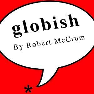 globish review Read ebook parlez globish  : don't speak english by jean-paul nerrière,ce livre va dcomplexer et aider tous ceux qui peinent parler le bel anglais d'oxbridge.