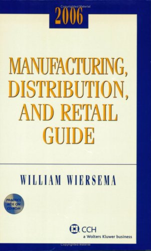 Manufacturing, Distribution, And Retail Guide (2006)