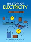 The Story of Electricity: With 20 Easy-to-Perform Experiments (Dover Children s Science Books)